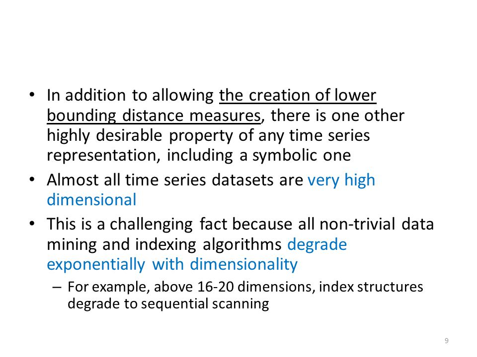 Almost all time series datasets are very high dimensional
