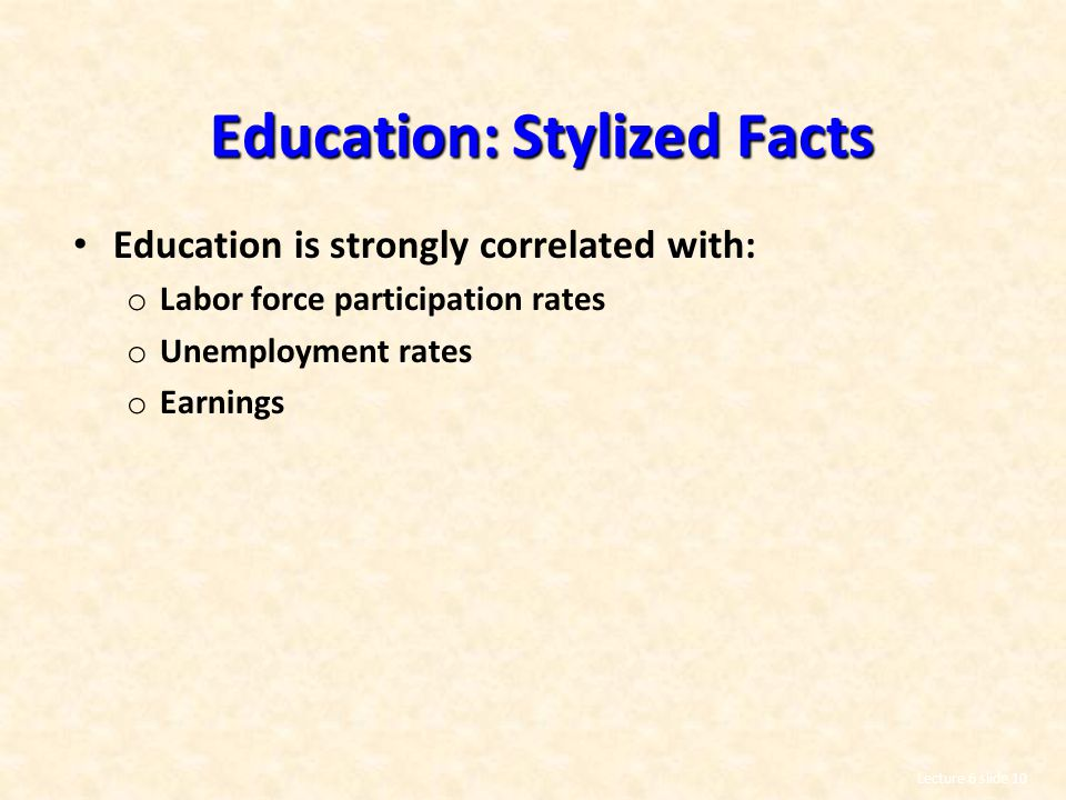 Education: Stylized Facts