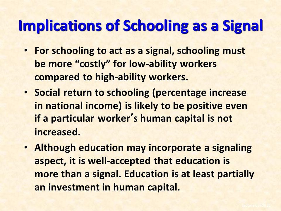 Implications of Schooling as a Signal