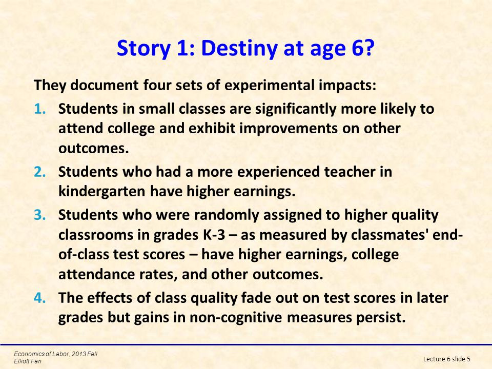 Story 1: Destiny at age 6 They document four sets of experimental impacts: