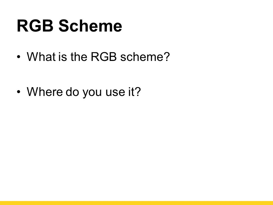 RGB Scheme What is the RGB scheme Where do you use it