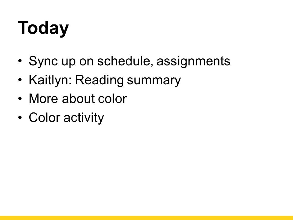 Today Sync up on schedule, assignments Kaitlyn: Reading summary