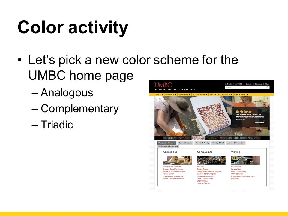 Color activity Let's pick a new color scheme for the UMBC home page