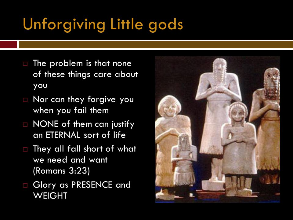 Unforgiving Little gods