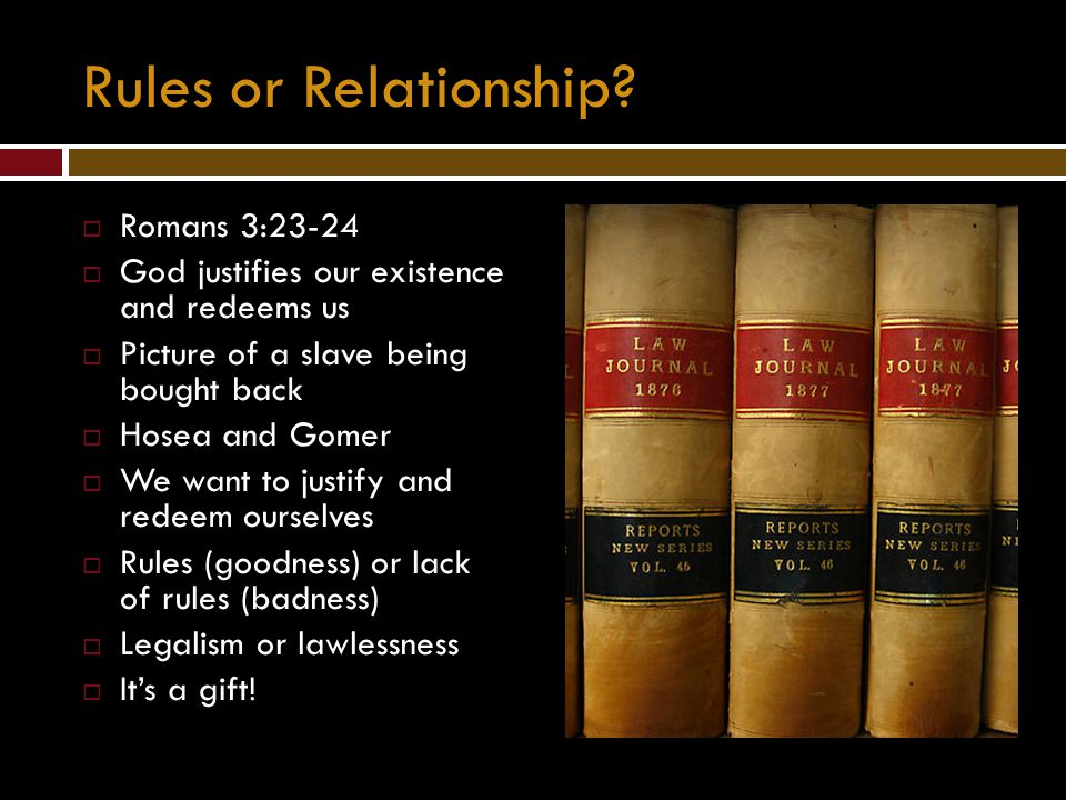 Rules or Relationship Romans 3:23-24