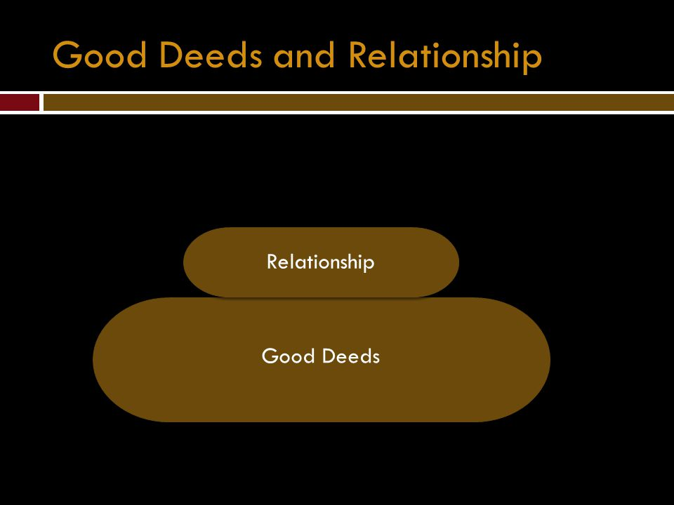 Good Deeds and Relationship