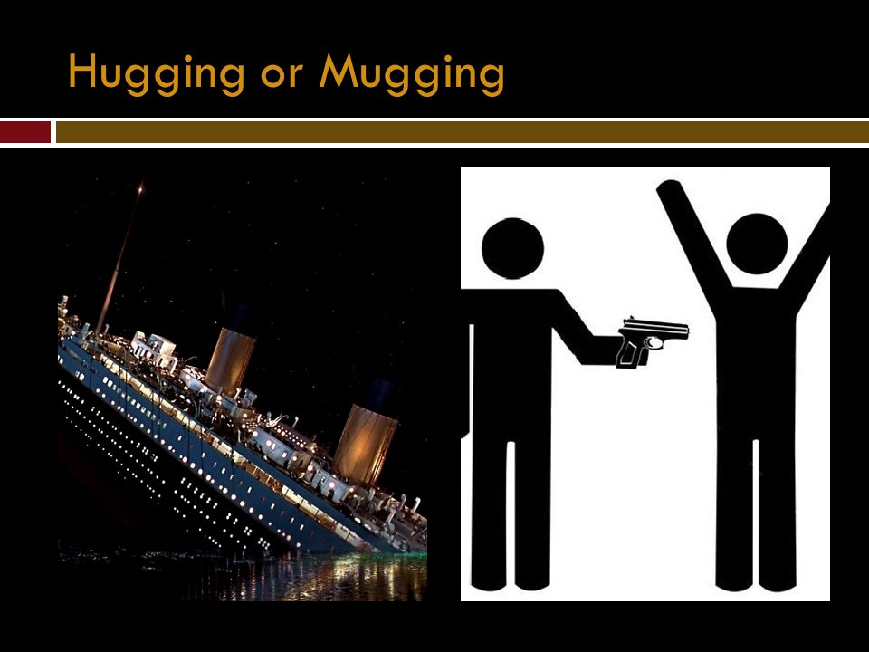 Hugging or Mugging