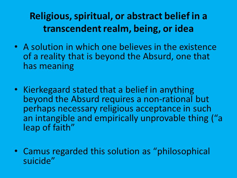 Religious, spiritual, or abstract belief in a transcendent realm, being, or idea
