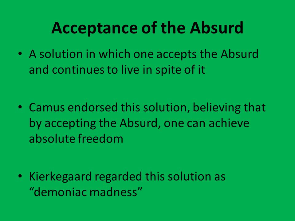 Acceptance of the Absurd