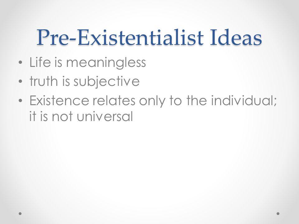 Pre-Existentialist Ideas