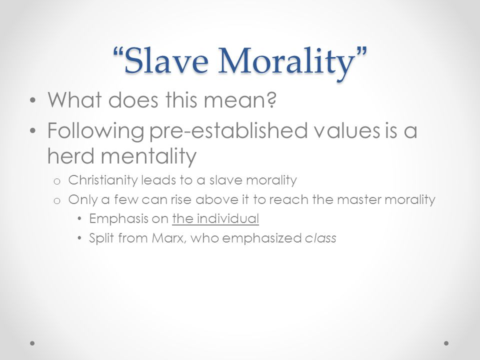 Slave Morality What does this mean