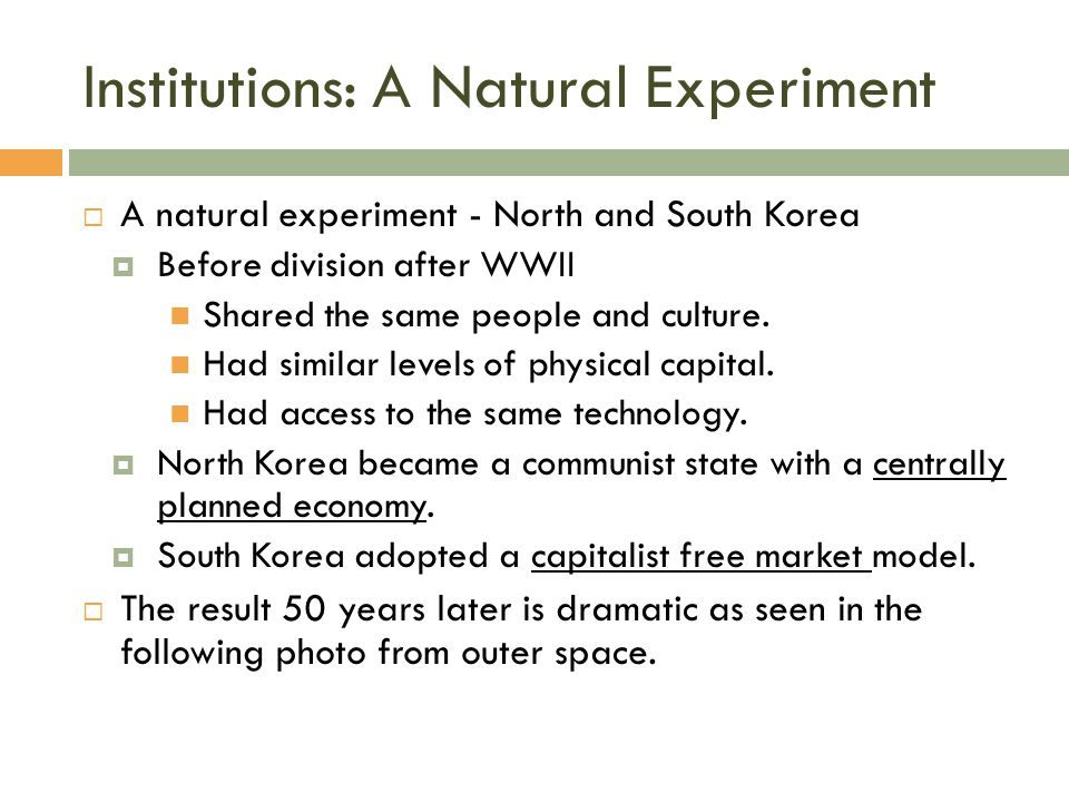 Institutions: A Natural Experiment