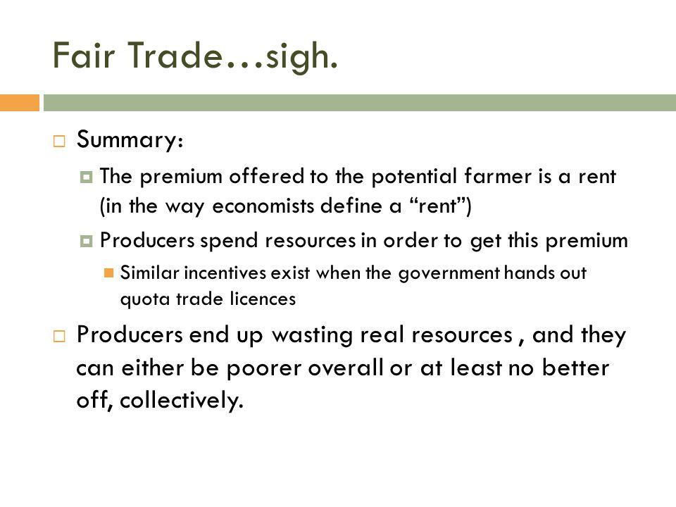 Fair Trade…sigh. Summary: