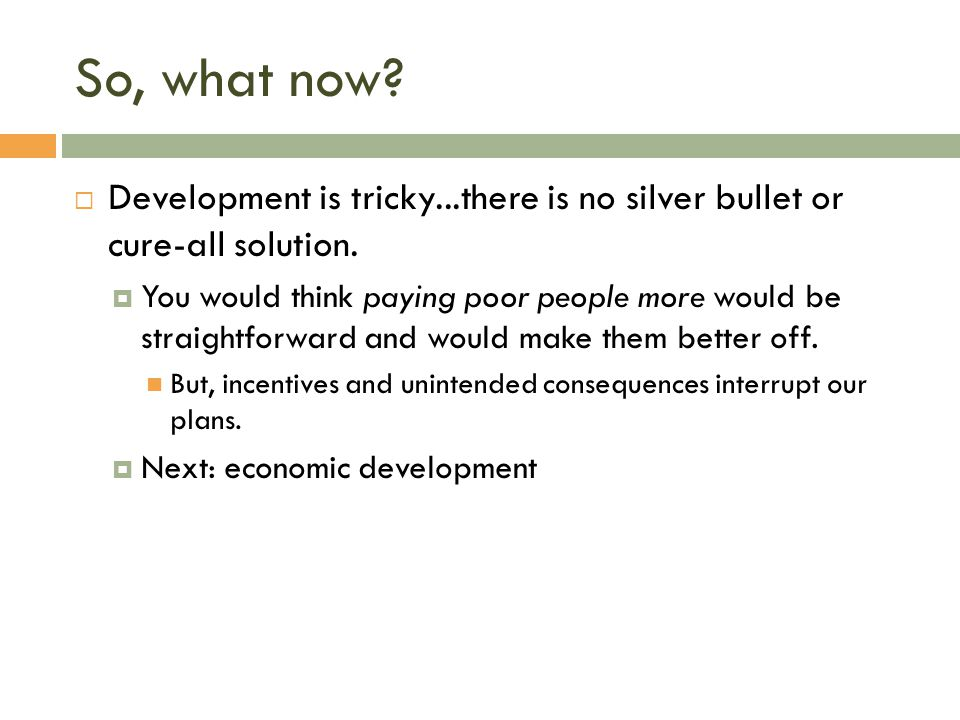 So, what now Development is tricky...there is no silver bullet or cure-all solution.