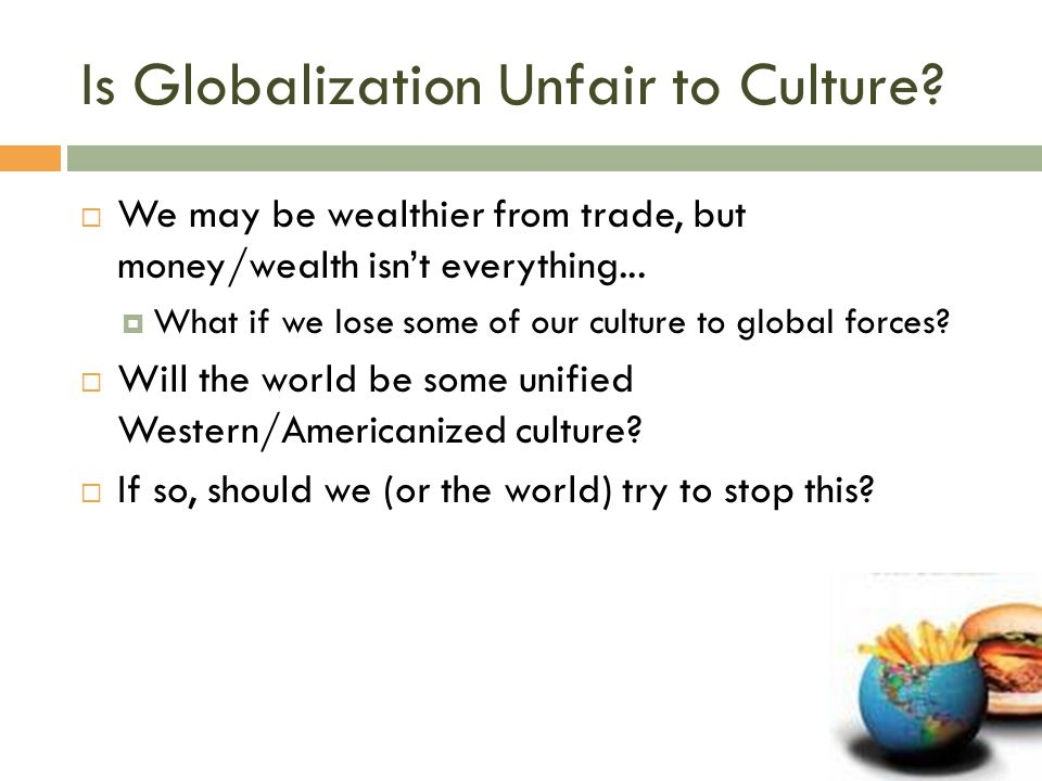 Is Globalization Unfair to Culture