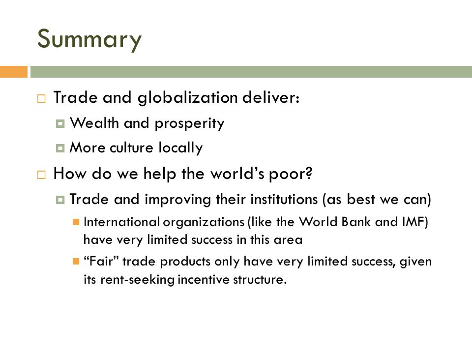 Summary Trade and globalization deliver: