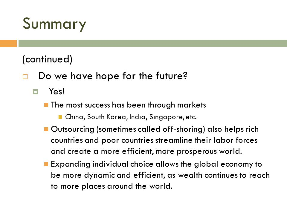 Summary (continued) Do we have hope for the future Yes!