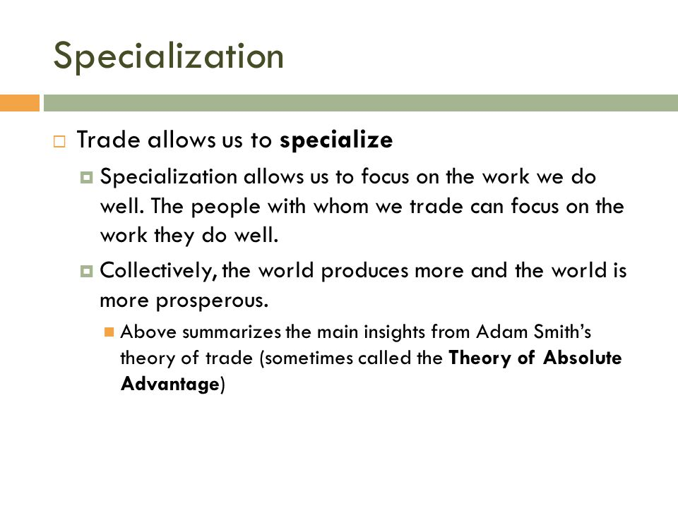 Specialization Trade allows us to specialize