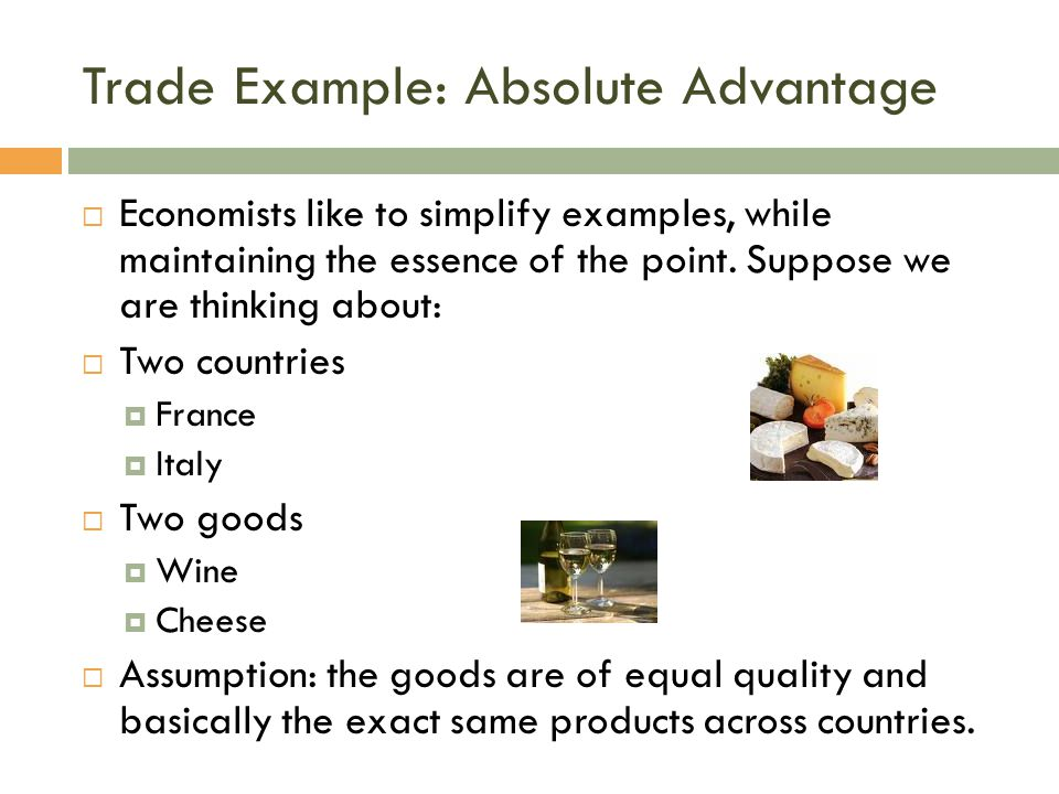 Trade Example: Absolute Advantage