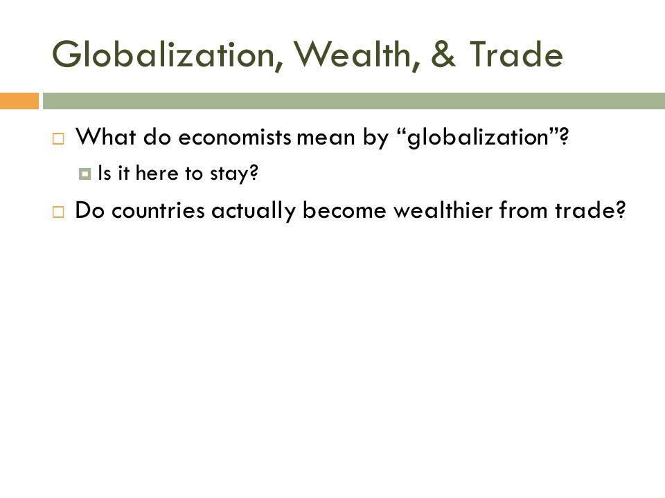 Globalization, Wealth, & Trade