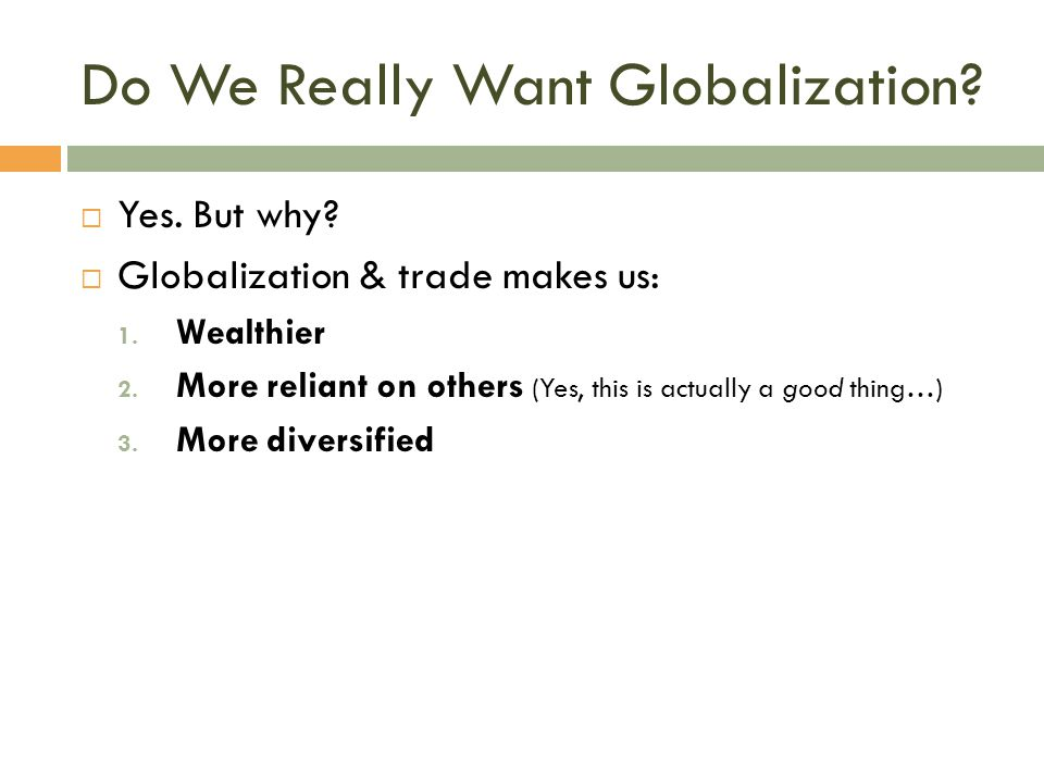 Do We Really Want Globalization