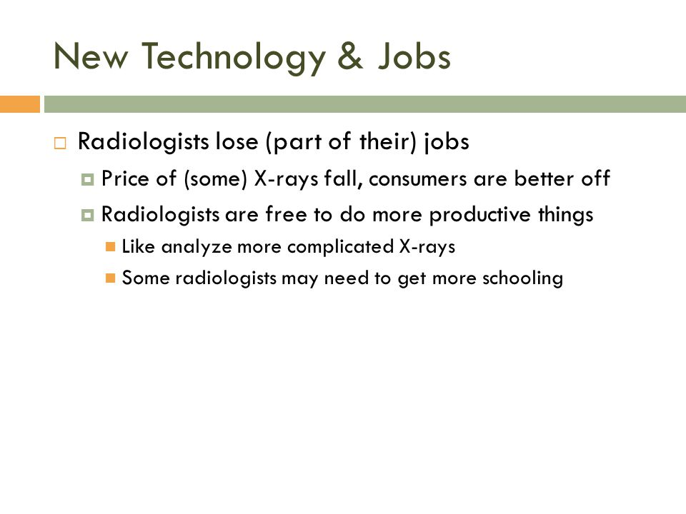 New Technology & Jobs Radiologists lose (part of their) jobs