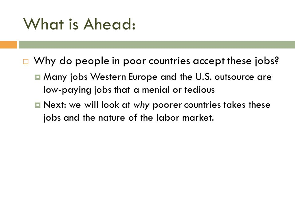 What is Ahead: Why do people in poor countries accept these jobs