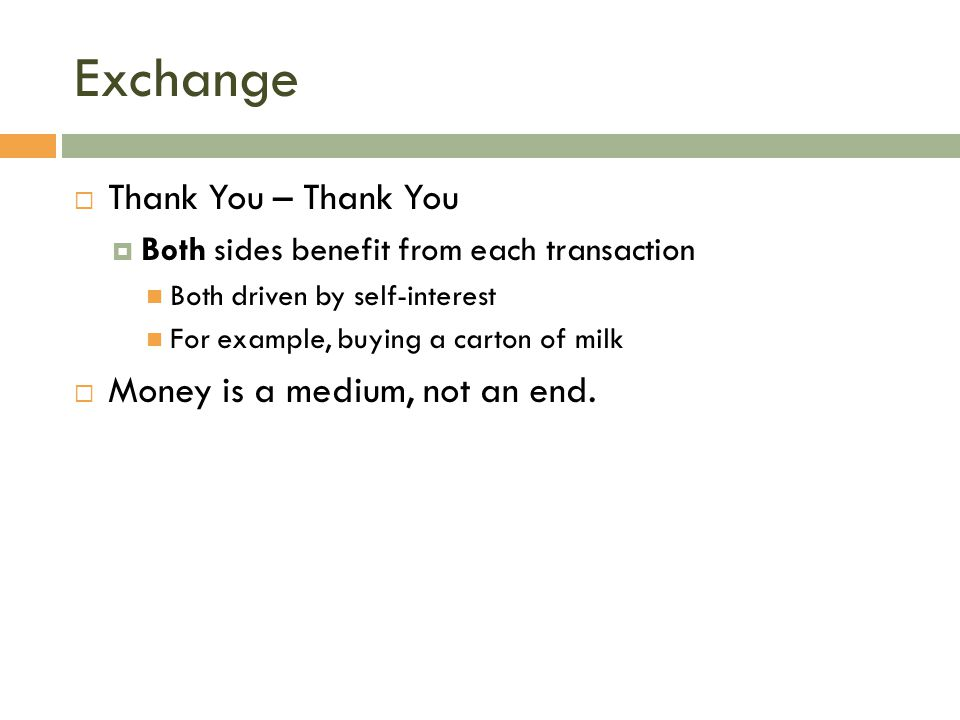 Exchange Thank You – Thank You Money is a medium, not an end.