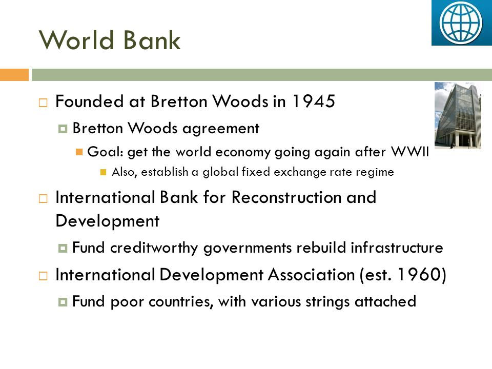 World Bank Founded at Bretton Woods in 1945