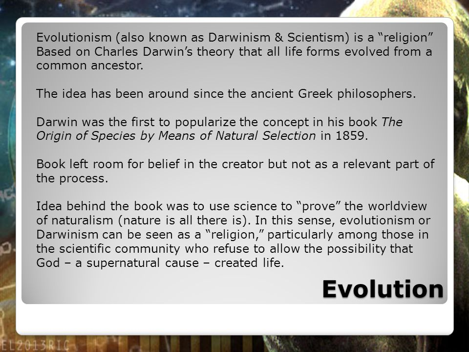 Evolutionism (also known as Darwinism & Scientism) is a religion
