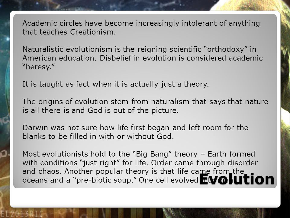 Academic circles have become increasingly intolerant of anything that teaches Creationism.