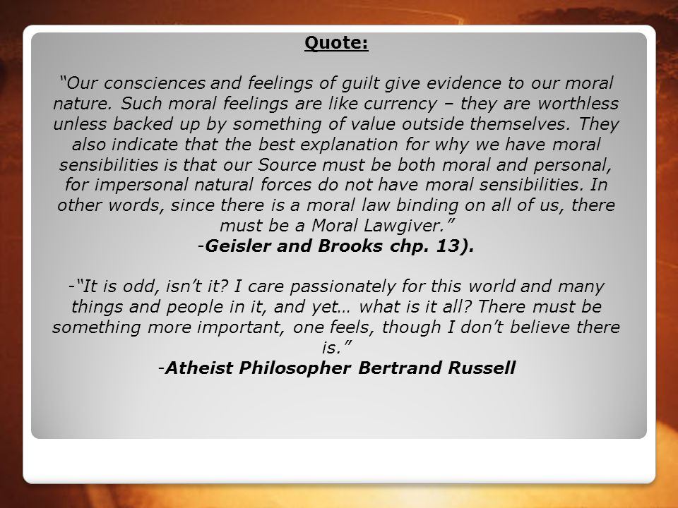 Geisler and Brooks chp. 13). Atheist Philosopher Bertrand Russell