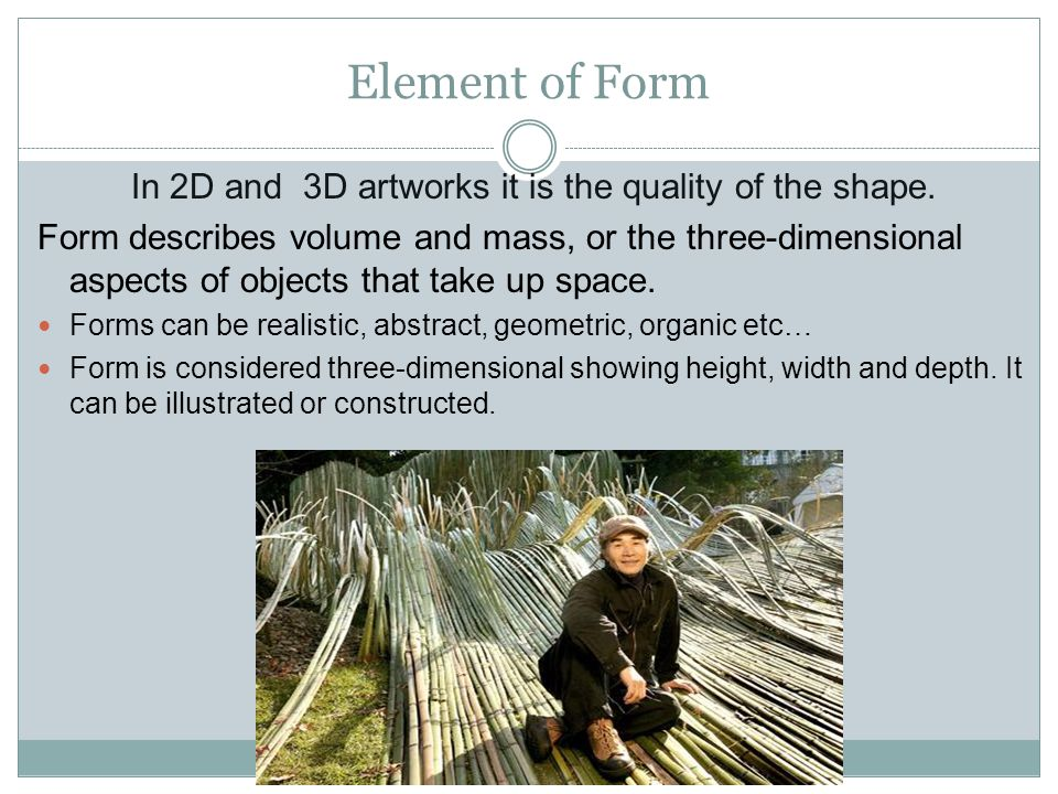 In 2D and 3D artworks it is the quality of the shape.