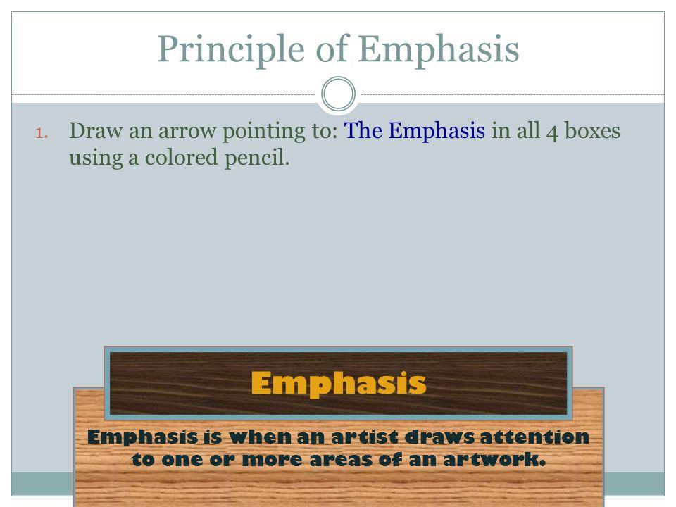 Principle of Emphasis Emphasis