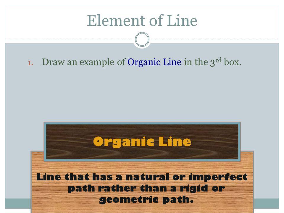Element of Line Organic Line
