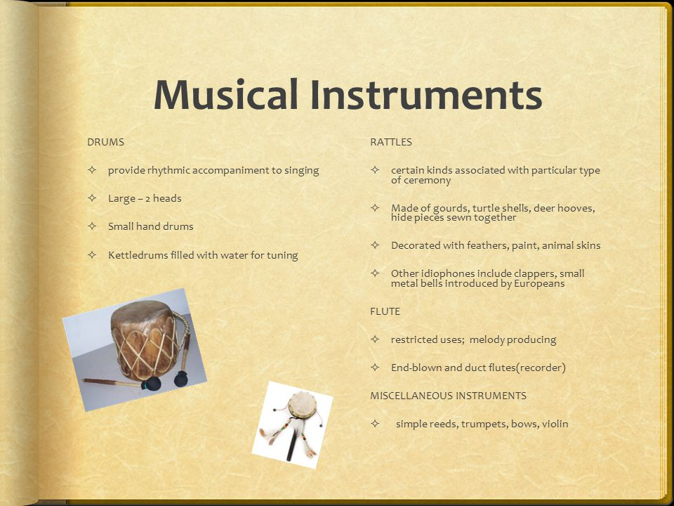 Musical Instruments DRUMS provide rhythmic accompaniment to singing
