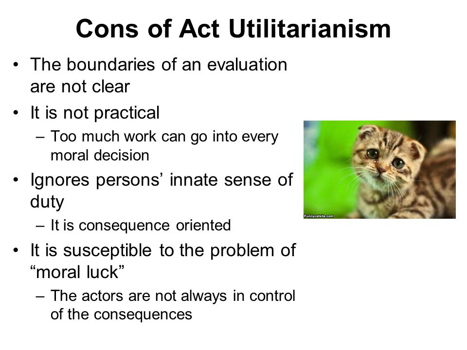 Cons of Act Utilitarianism