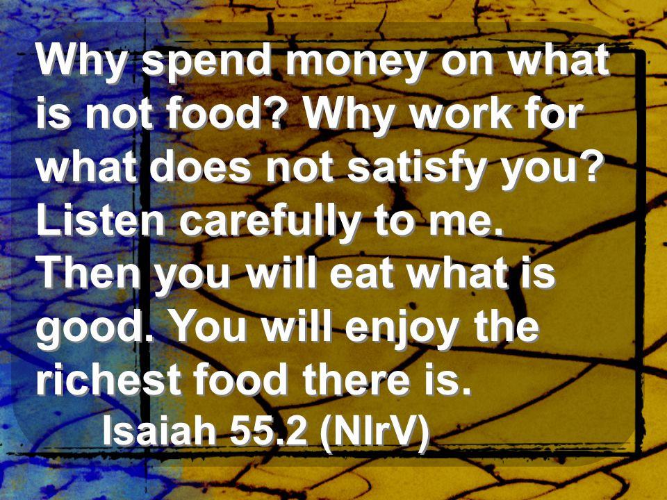 Why spend money on what is not food