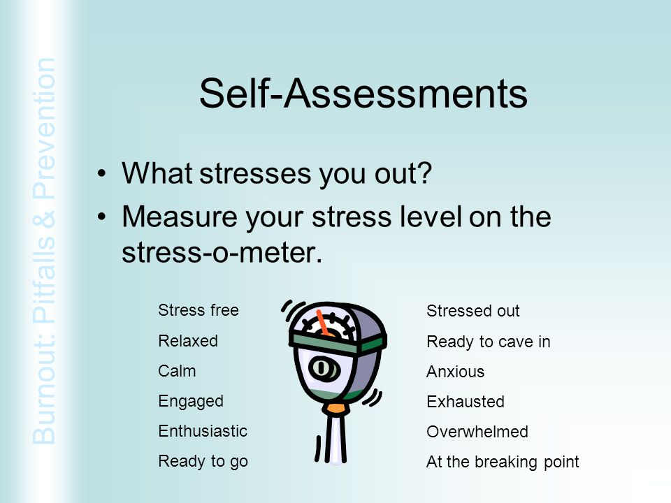 Self-Assessments What stresses you out