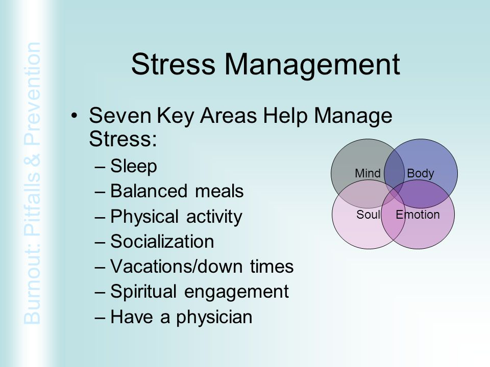 Stress Management Seven Key Areas Help Manage Stress: Sleep