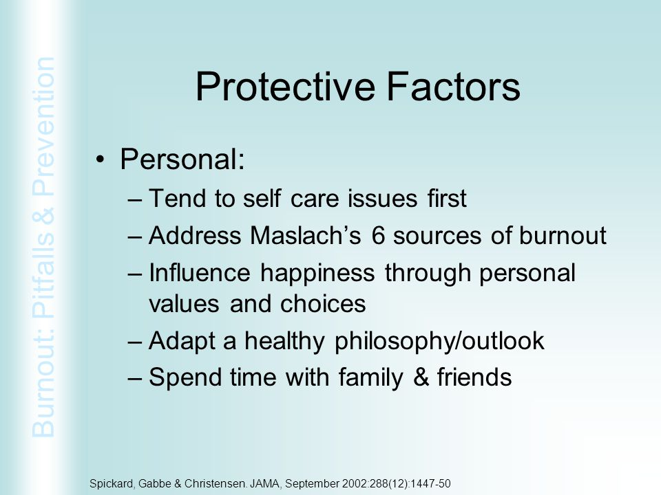 Protective Factors Personal: Tend to self care issues first