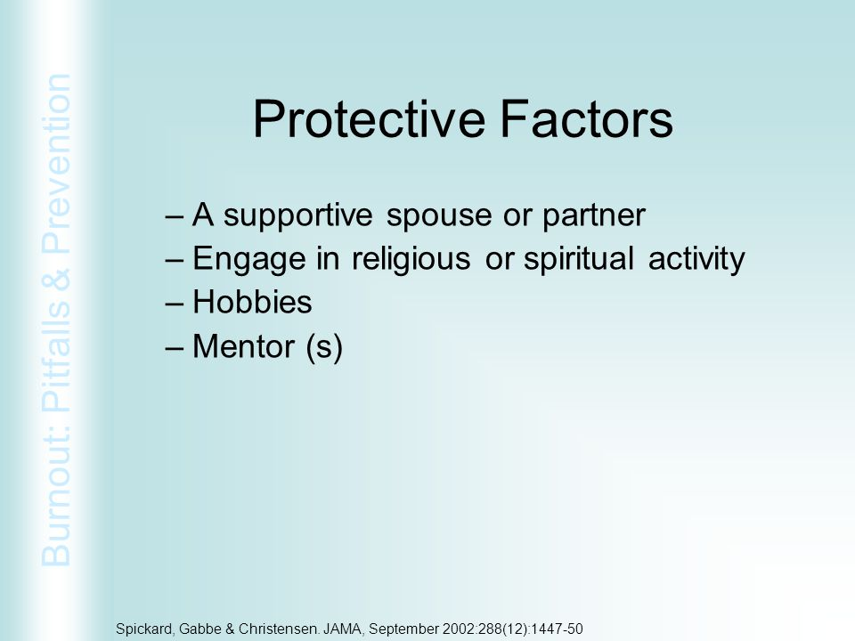 Protective Factors A supportive spouse or partner