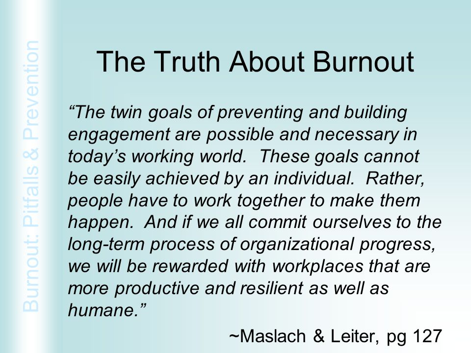 The Truth About Burnout