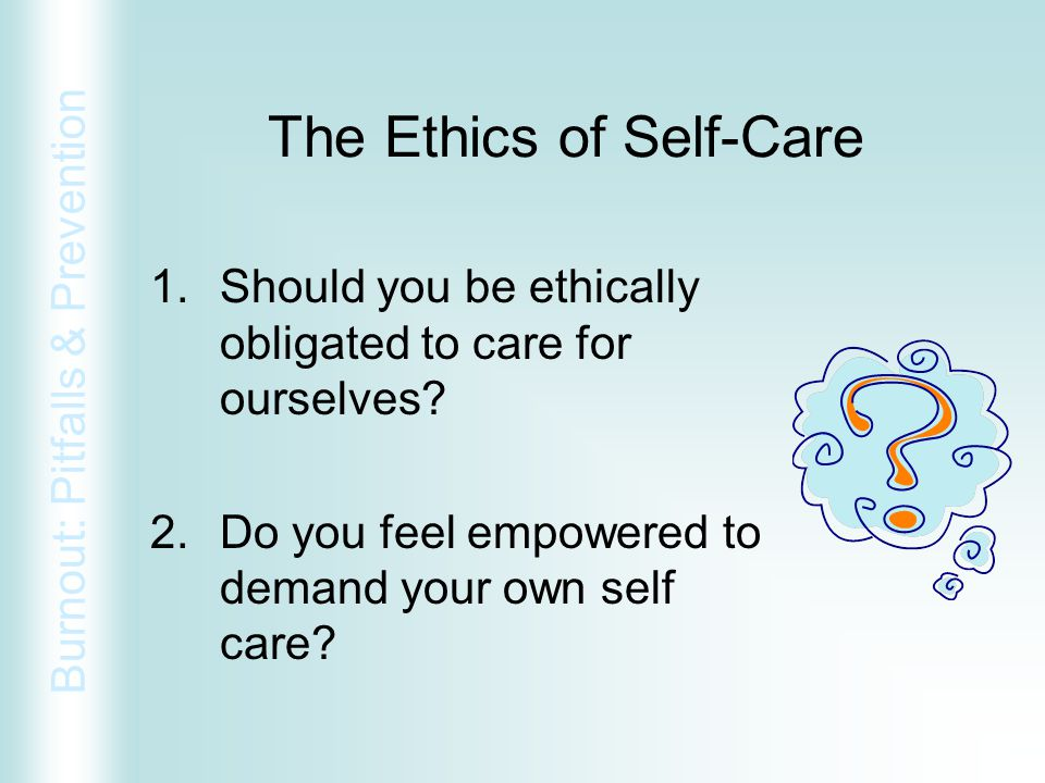 The Ethics of Self-Care