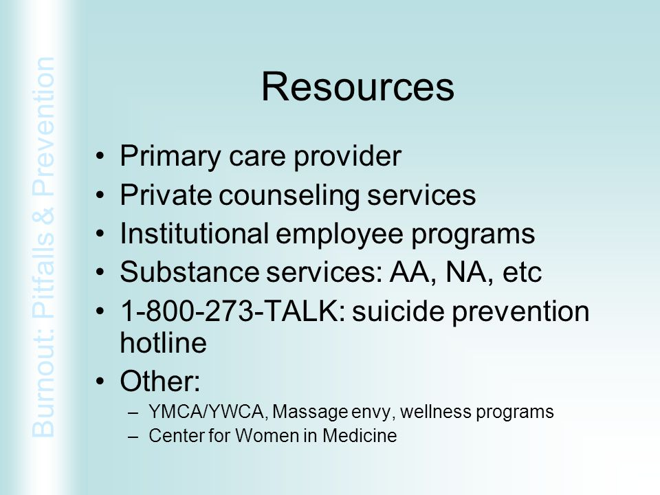 Resources Primary care provider Private counseling services