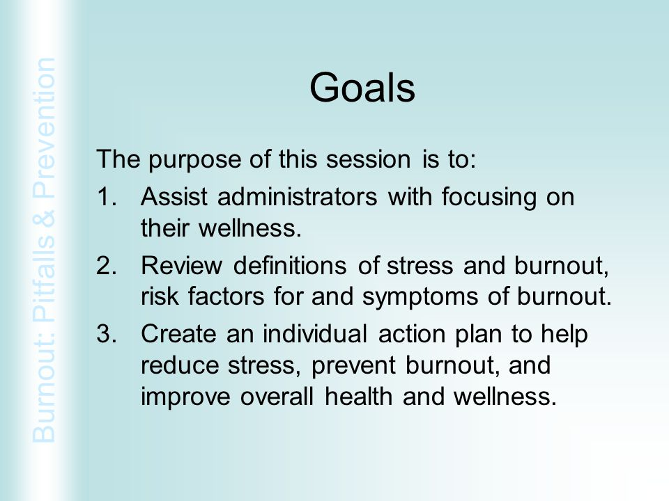 Goals The purpose of this session is to: