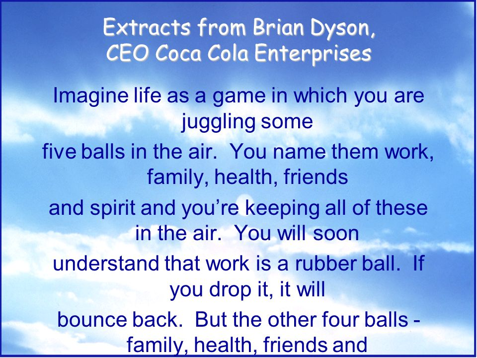 Extracts from Brian Dyson, CEO Coca Cola Enterprises