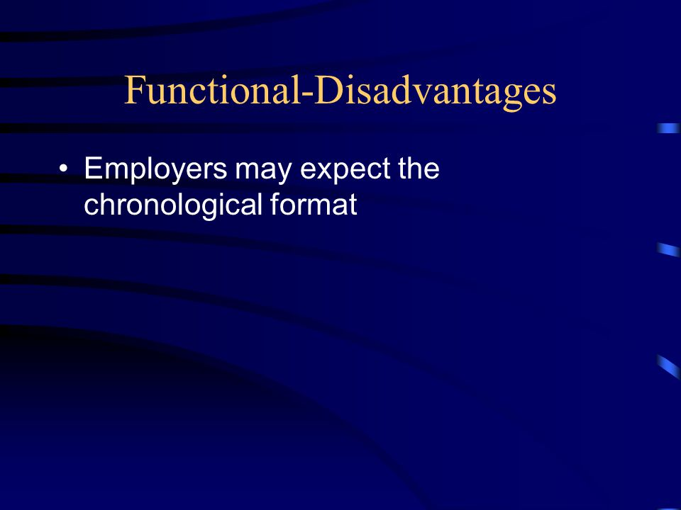 Functional-Disadvantages