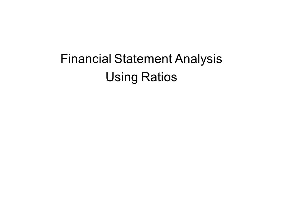 Financial Statement Analysis Using Ratios