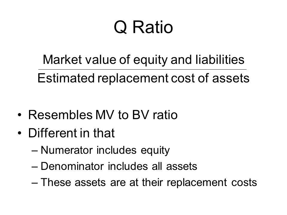 Q Ratio Market value of equity and liabilities
